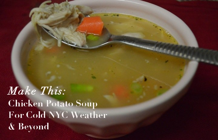 chicken potato soup, soups, soup recipes, cold winter recipes, cold nyc, cold weather, recipe ideas