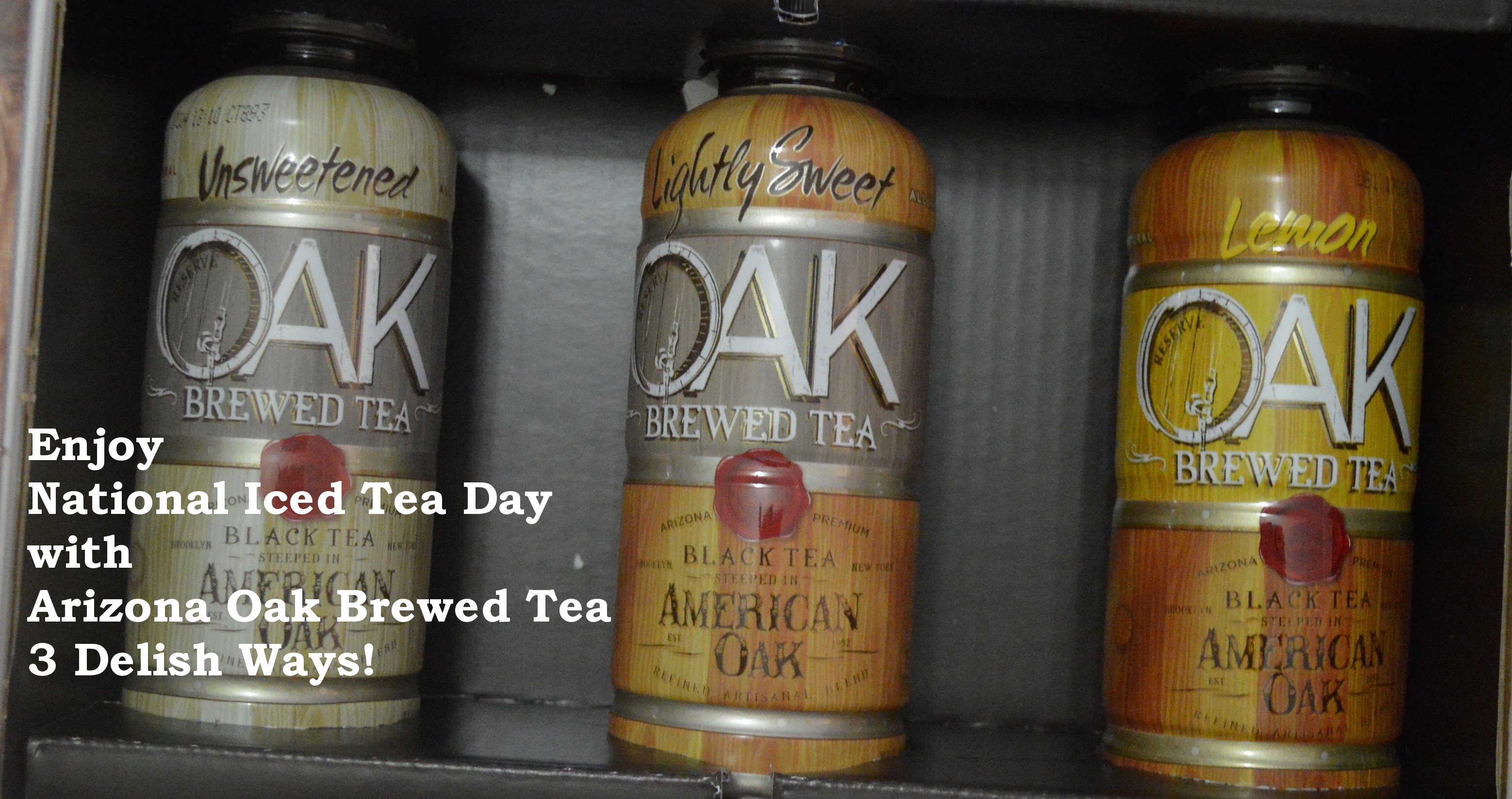 arizona beverages, arizona iced tea, national iced tea day, tea, tea recipes, oak tea, black tea, arizona oak reserve tea, drink arizona