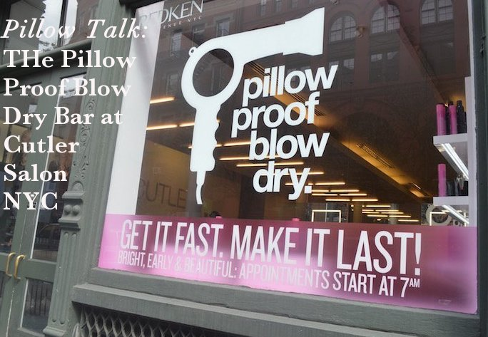 pillow proof blow dry bar, cutler salon, cutler salon nyc, hair, hair salons, hair salons nyc, best blowdrys nyc