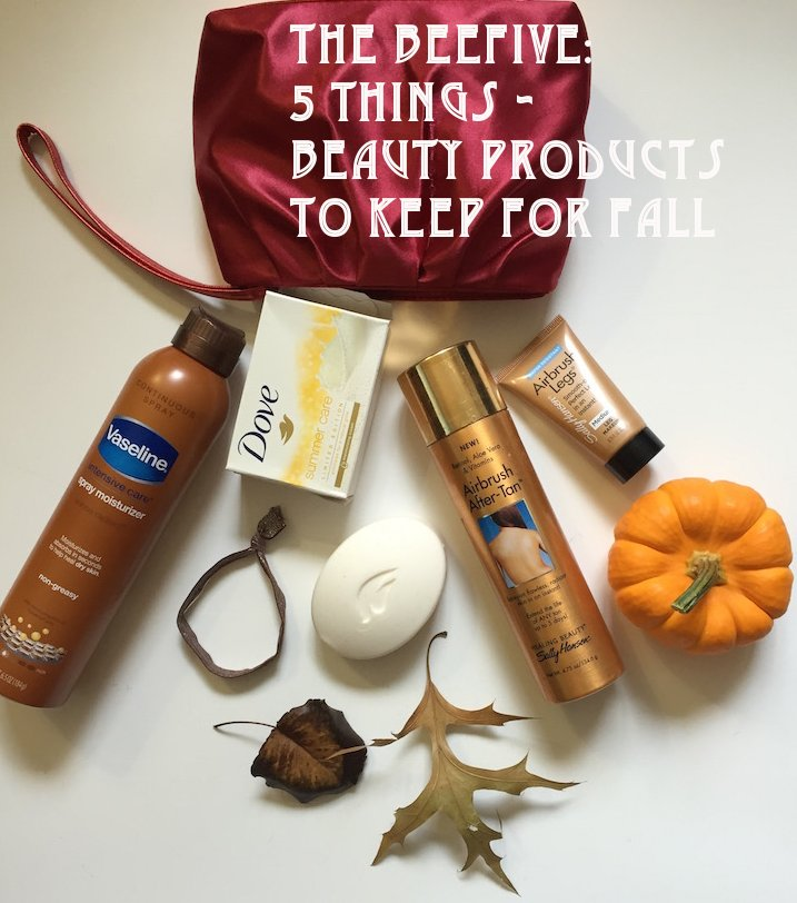 5 things, five things, beauty products to keep for fall, fall beauty, fall beauty essentials, after tan, sally hansen, airbrush legs, fall makeup, vaseline, dove summer care