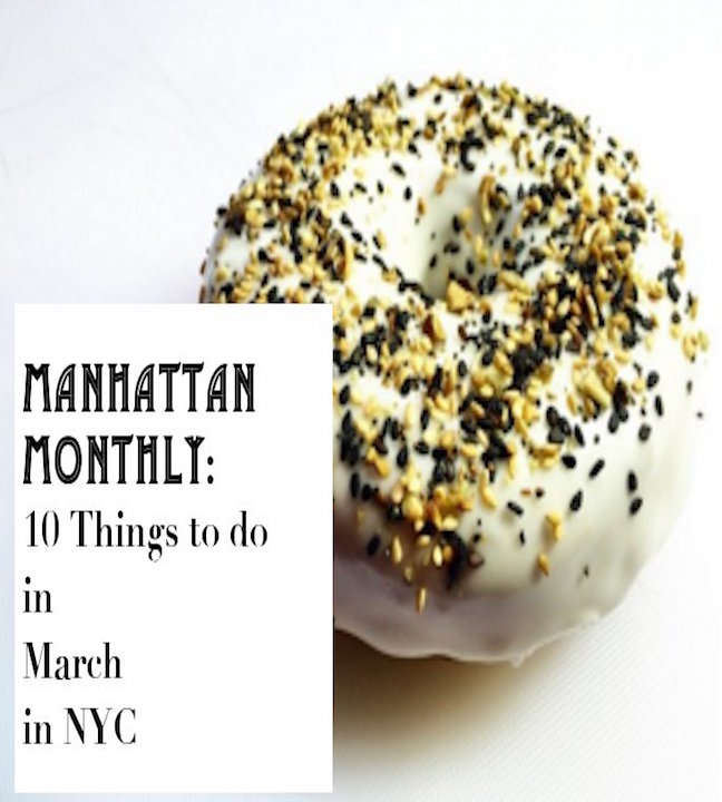 nyc events, 10 things to do in march, manhattan monthly