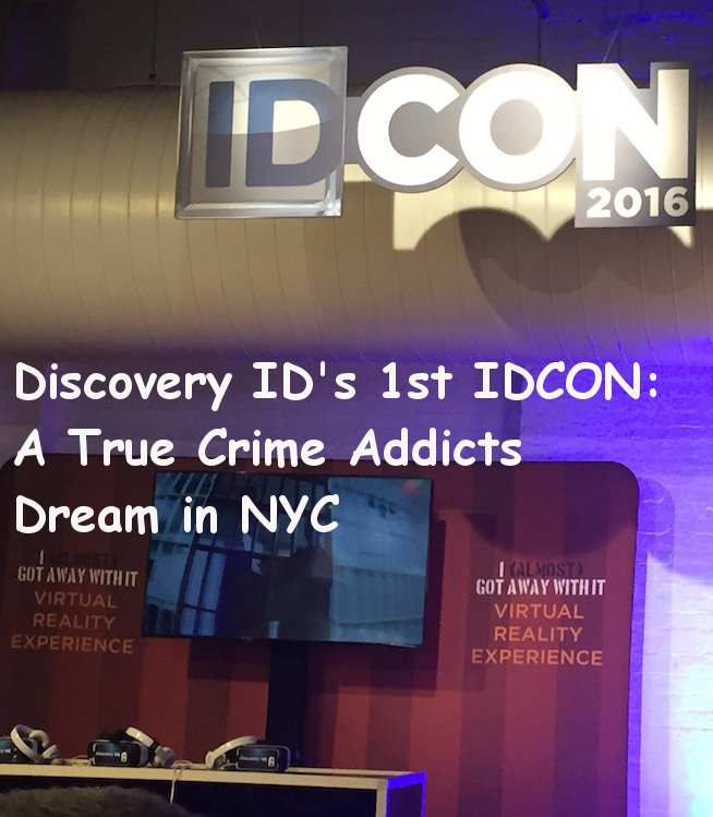 discovery id, discovery id con, idcon, true crime, id addicts, true crime shows, nyc events, crime conventions, fan conventions