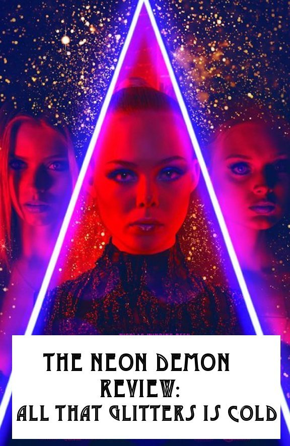 the neon demon, neon demon, nicolas winding Refn, movies, movie reviews, nicolas winding refn