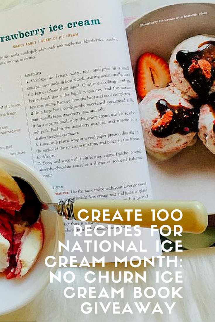 national ice cream month, ice cream cook book, cook books, book giveaways, no churn ice cream, homemade ice cream recipes