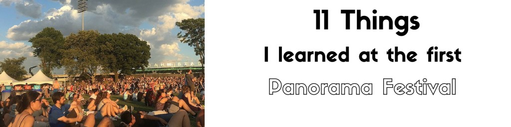 11 things i learned at last weekend's first Panorama festival