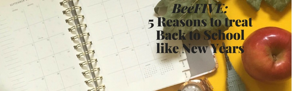 5 reasons to treat back to school like new years