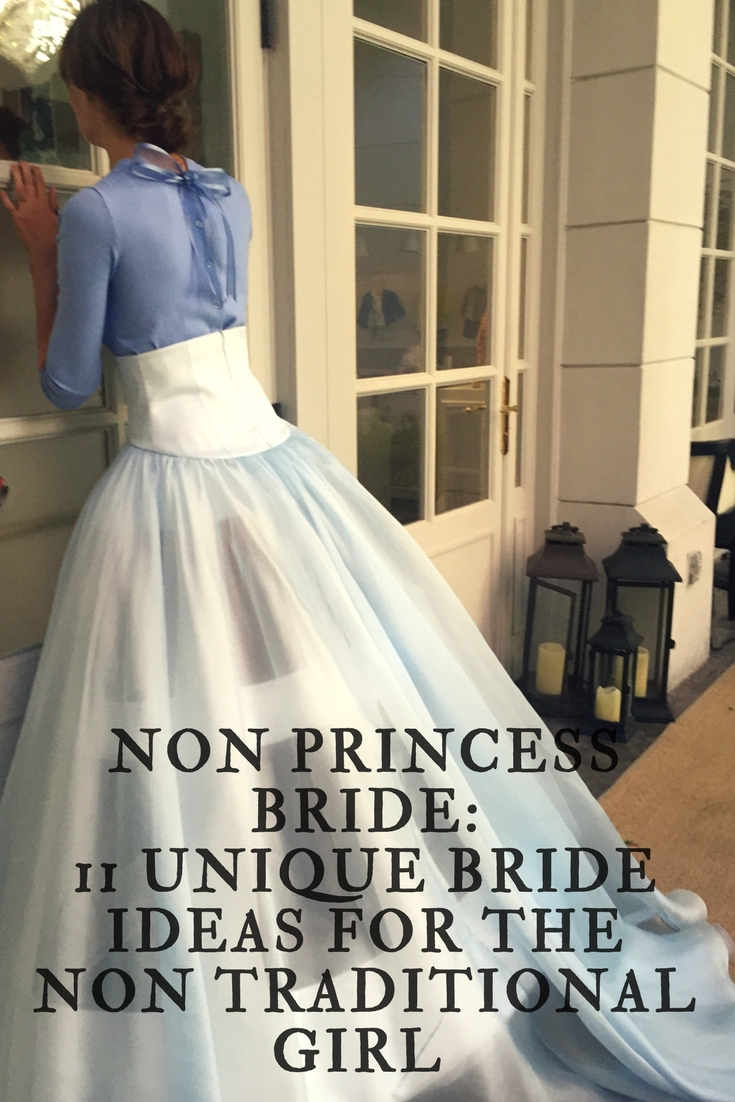 Non-Princess Bride: 11 Unique Bride Ideas for the non Traditional ...