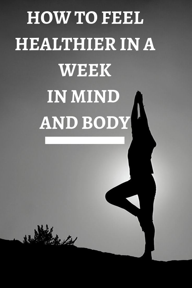 how to feel healthier in a week, healthy tips, easy wellness tips