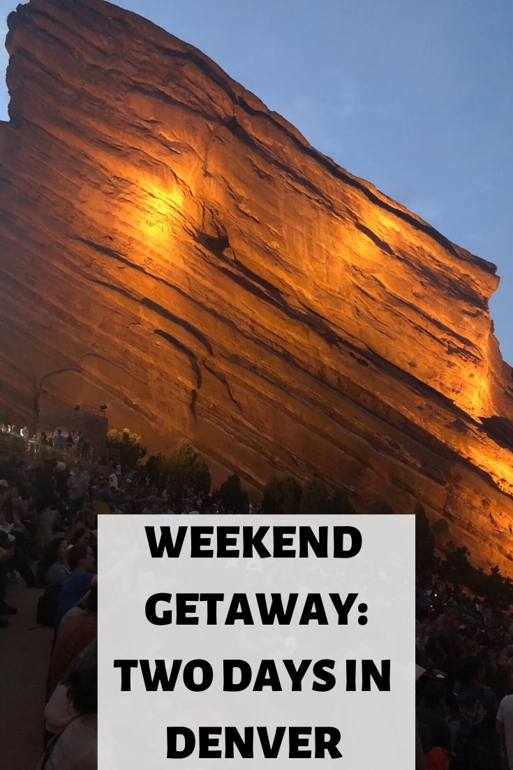 two days in denver, weekend getaway denver, denver vacation tips, red rocks Colorado, Colorado union station
