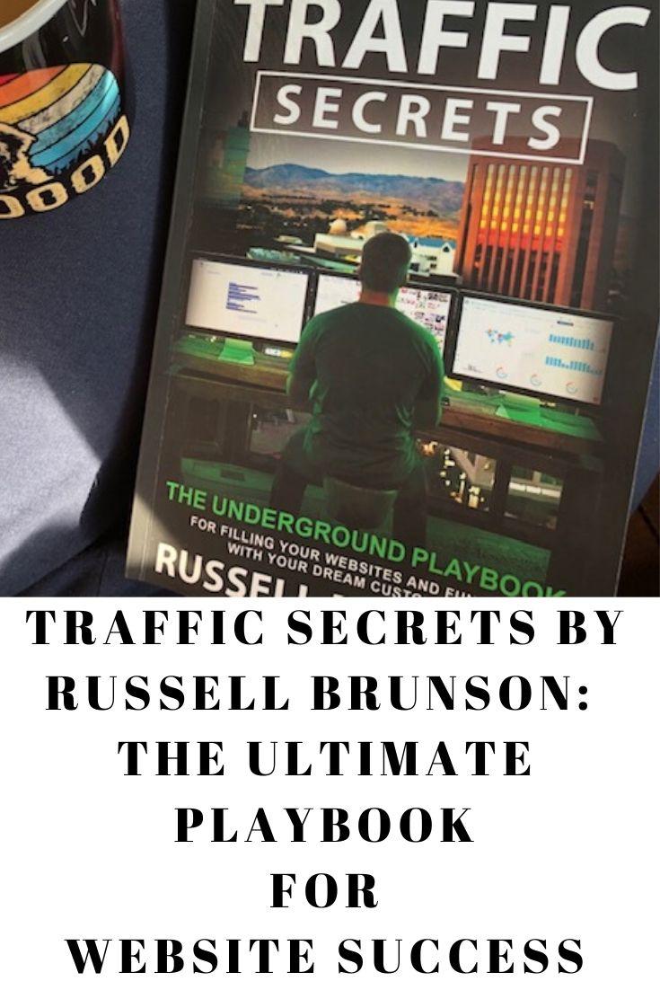 traffic secrets by russell brunson, russell brunson, traffic secrets playbook, click funnels, ways to build traffic, building traffic tips, secret traffic building tips